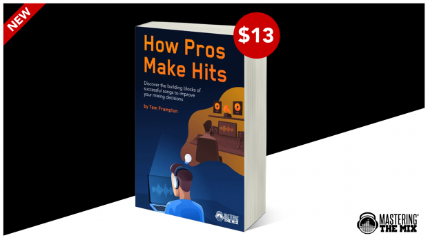 Mastering The Mix - How Pros Make Hits - eBook